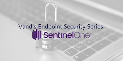 Endpoint Security Series - SentinelOne