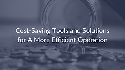 cost-saving tools and solutions for a more efficient operation