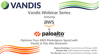 Optimize Your AWS Marketplace Spend with Vandis & Palo Alto Networks